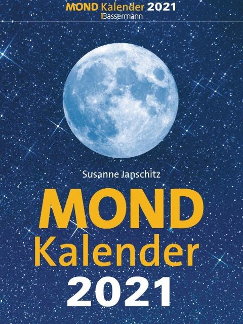 Mondkalender 2021. Der beliebteste Tagesabreißkalender seit über 20 Jahren. - Susanne Janschitz