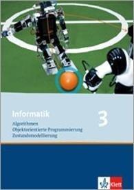 Informatik 3. Schülerbuch Klasse 10 -