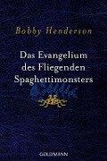 Das Evangelium des fliegenden Spaghettimonsters - Bobby Henderson