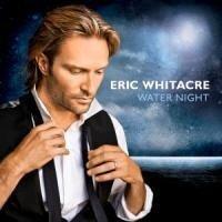 Water Night - Eric/Whitacre Whitacre
