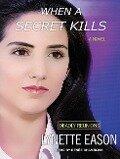 When a Secret Kills - Lynette Eason