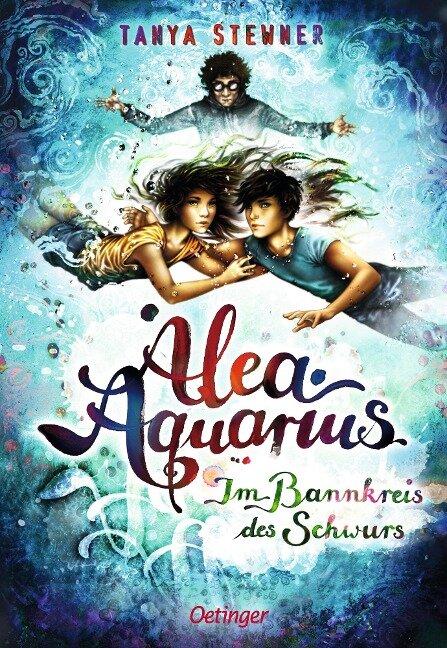 Alea Aquarius 7. Im Bannkreis des Schwurs - Tanya Stewner