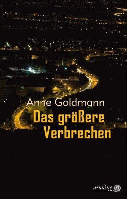 Das größere Verbrechen - Anne Goldmann