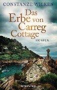Das Erbe von Carreg Cottage - Constanze Wilken