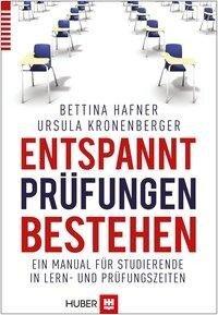 Entspannt Prüfungen bestehen - Ursula Kronenberger, Bettina Hafner