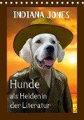 Hunde als Helden in der Literatur (Tischkalender 2018 DIN A5 hoch) - k. A. Stoerti-md