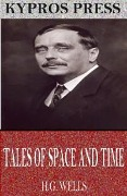 Tales of Space and Time - H. G. Wells
