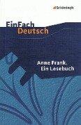Anne Frank: Ein Lesebuch -