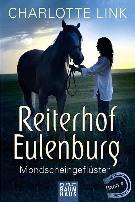 Reiterhof Eulenburg 04. Mondscheingeflüster - Charlotte Link