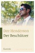 Der Beschützer - Dee Henderson
