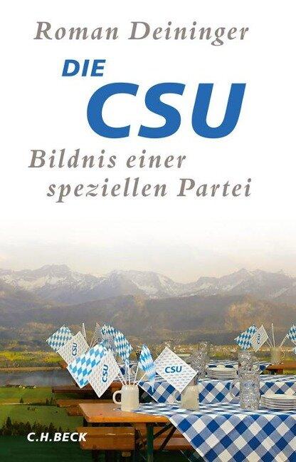Die CSU - Roman Deininger