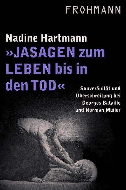 Jasagen zum Leben bis in den Tod - Nadine Hartmann