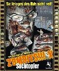 Zombies!!! X: Suchtopfer -