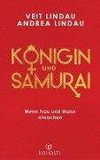 Königin und Samurai - Veit Lindau, Andrea Lindau