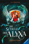 Die Schule der Alyxa, Band 2: Morvans Erbe - R. L. Ferguson