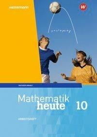 Mathematik heute 10. Arbeitsheft mit Lösungen. Für Sachsen-Anhalt -