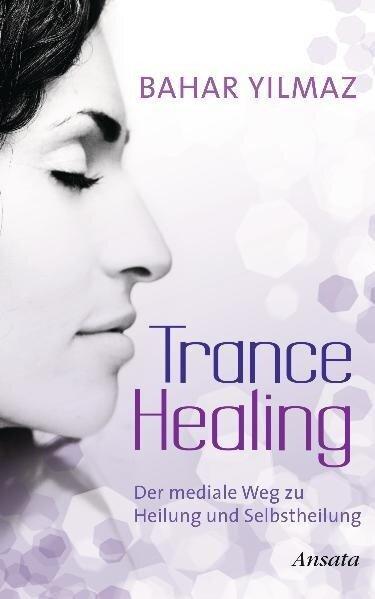 Trance Healing - Bahar Yilmaz