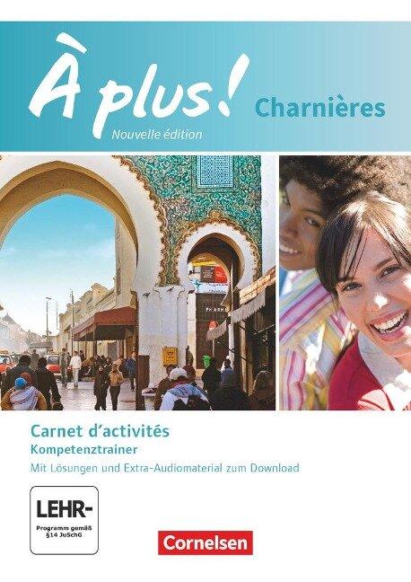 À plus! Charnières - Carnet d'activités mit Audios online. Mit Förderheft als Download - Catherine Jorißen, Catherine Mann-Grabowski
