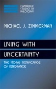 Living with Uncertainty - Michael J. Zimmerman