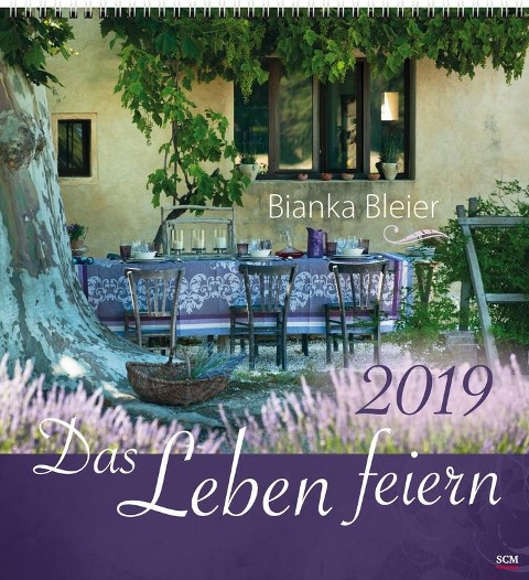 Das Leben feiern 2019 - Wandkalender - Bianka Bleier
