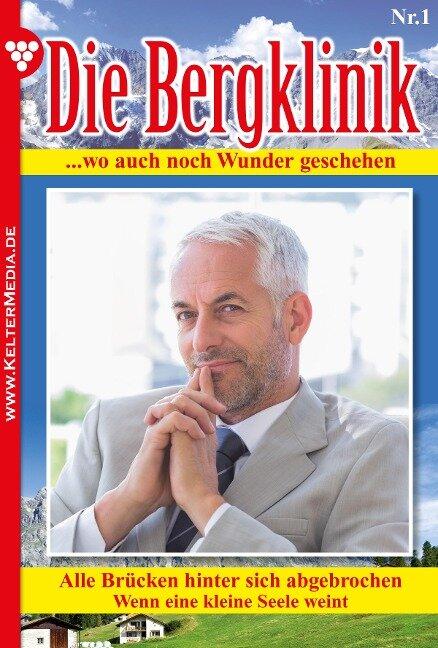 Die Bergklinik 1 - Arztroman - Hans-Peter Lehnert