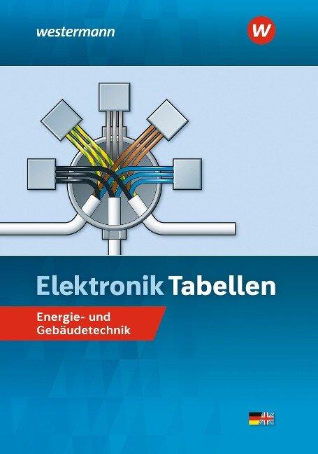 Elektronik Tabellen Energie- und Gebäudetechnik - Michael Dzieia, Heinrich Hübscher, Dieter Jagla, Jürgen Klaue, Hans-Joachim Petersen