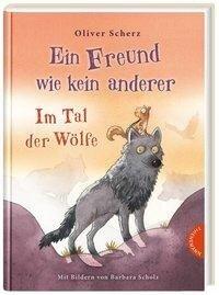 Ein Freund wie kein anderer 2: Im Tal der Wölfe - Oliver Scherz