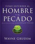 Cómo entender el concepto del hombre y el pecado - Wayne A. Grudem