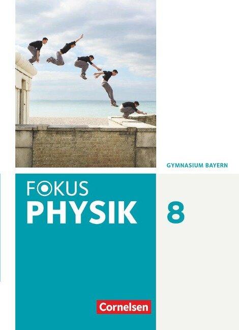 Fokus Physik 8. Jahrgangsstufe - Gymnasium Bayern - Schülerbuch - Monika Christl, Bardo Diehl, Angela Fösel, Peter Sander, Claus Schmalhofer