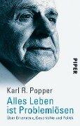 Alles Leben ist Problemlösen - Karl R. Popper