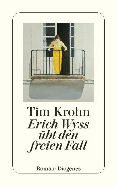Erich Wyss übt den freien Fall - Tim Krohn
