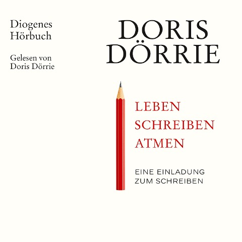 Leben, schreiben, atmen - Doris Dörrie