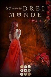 Im Schatten der drei Monde (Die Monde-Saga 2) - Ewa A.