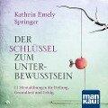 Der Schlüssel zum Unterbewusstsein. Audio-CD - Kathrin Emely Springer