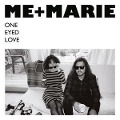 One Eyed Love - Me+Marie