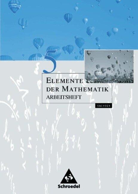 Elemente der Mathematik 5. Arbeitsheft. Sachsen -