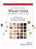 Keeping the Whole Child Healthy and Safe - Marge Scherer