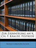 Zur Erinnerung an K. Ch. F. Krause, Festrede - Rudolf Christoph Eucken