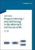 Programmierung - eine Einführung in die Informatik mit Standard ML - Gert Smolka