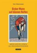 Dicker Mann auf dünnen Reifen - Ulf Henning