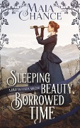 Sleeping Beauty, Borrowed Time - Maia Chance