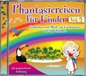 Phantasiereisen für Kinder Vol.2 - Various