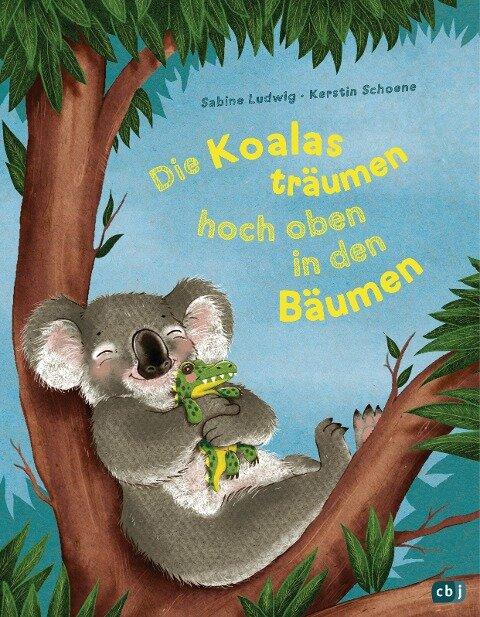 Die Koalas träumen hoch oben in den Bäumen - Sabine Ludwig