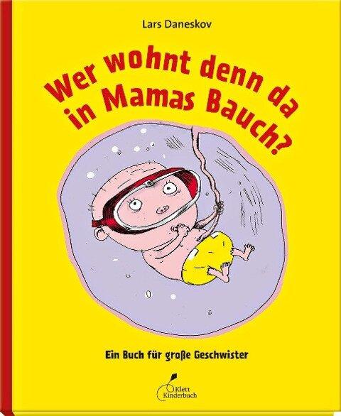 Wer wohnt denn da in Mamas Bauch? - Lars Daneskov