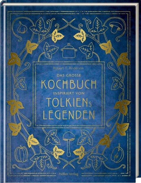 Das große Kochbuch inspiriert von Tolkiens Legenden - Robert Tuesley Anderson