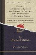 Neuestes Conversations-Lexicon, oder Allgemeine Deutsche Real-Encyclopädie für Gebildete Stände, Vol. 17 - Unknown Author