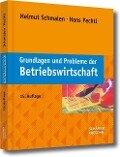 Grundlagen und Probleme der Betriebswirtschaft - Helmut Schmalen, Hans Pechtl
