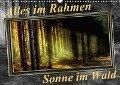 Alles im Rahmen - Sonne im Wald (Wandkalender 2018 DIN A3 quer) - Peter Roder