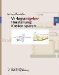 Verlagsratgeber Herstellung: Kosten sparen - Mario Kessler, Ralf Plenz