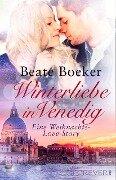Winterliebe in Venedig - Beate Boeker
